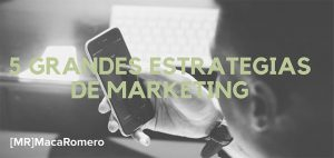 5 grandes estrategias de marketing
